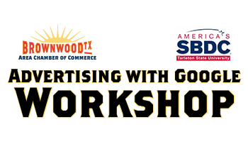 Brownwood Chamber and SBDC Present Google Live Stream Workshop on May 8th