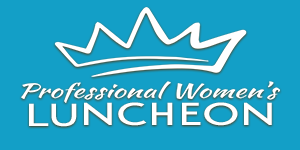 Professional Women's Luncheon – June 16